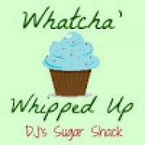 DJs Sugar shack -Whatcha-Whipped-Up3